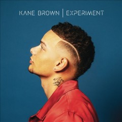 Experiment - Kane Brown