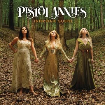 Interstate Gospel -  Pistol Annies