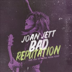 Bad reputation : music from the original motion picture [soundtrack]