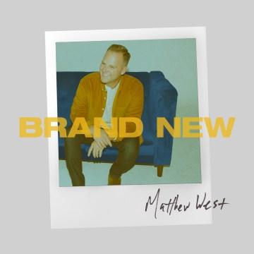 Brand New - Matthew West