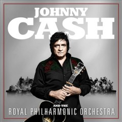Johnny Cash and the Royal Philharmonic Orchestra. - Johnny Cash