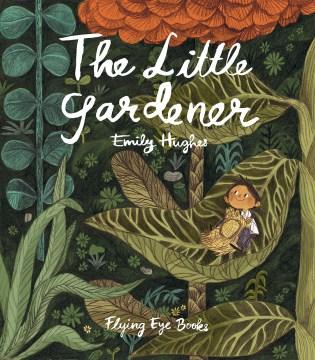The little gardener - Emily (Emily M.) Hughes