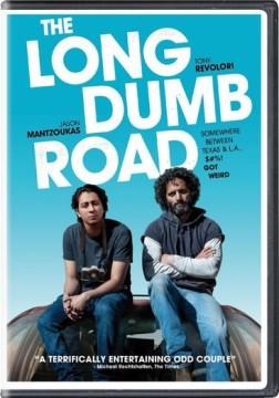 The Long Dumb Road.