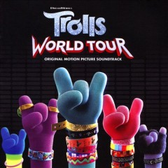 Trolls world tour : original motion picture soundtrack.