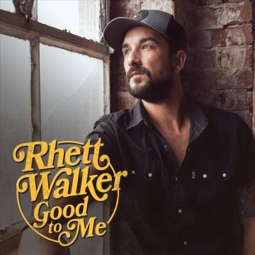 Good to Me - Rhett Walker