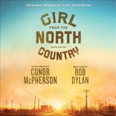 Girl From the North Country Original Broadway Cast Recording.