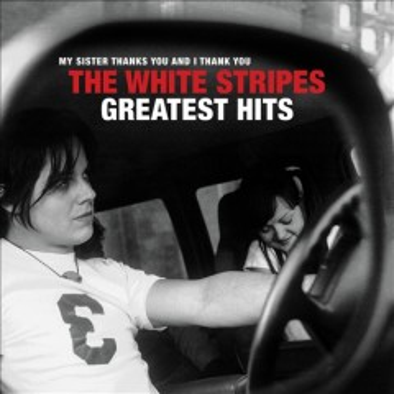 The White Stripes Greatest Hits -  White Stripes