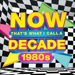 Now That's What I Call a Decade! 1980s.