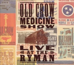 Live at the Ryman - performer Old Crow Medicine Show (Musical group)