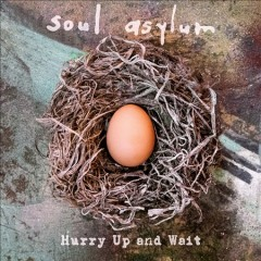 Hurry up and wait - performer.audio producer Soul Asylum (Musical group)