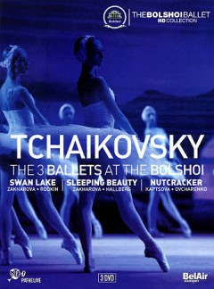 Tchaikovsky : the 3 ballets at the Bolshoi [3-disc set]