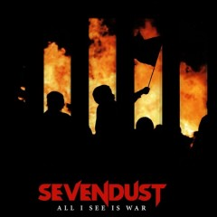 All I see is war - composer Sevendust (Musical group)