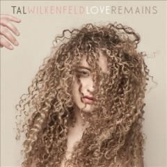 Love remains - Tal Wilkenfeld
