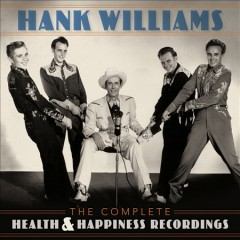 The complete Health & Happiness recordings - Hank Williams