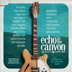Echo in the canyon : original motion picture soundtrack.