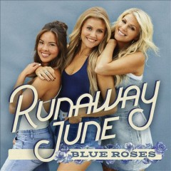 Blue roses - performer.composer Runaway June (Musical group)