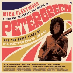 Mick Fleetwood & friends celebrate the music of Peter Green, and the early years of Fleetwood Mac. - Peter(Guitarist) Green