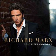 Beautiful goodbye [sound recording] - Richard Marx
