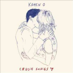 Crush songs - Karen O