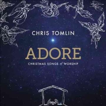 Adore: Christmas Songs of Worship - Chris Tomlin