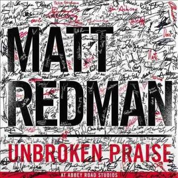 Unbroken praise - Matt Redman