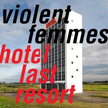Hotel last resort - performer.composer Violent Femmes (Musical group)