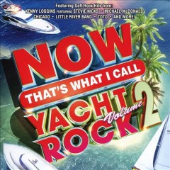 Now that's what I call yacht rock : volume 2.