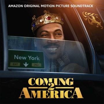 Coming 2 America Amazon Original Motion Picture Soundtrack.