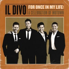 For Once in My Life: A Celebration of Motown -  Il Divo