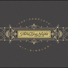 The complete hit singles -  Three Dog Night (Musical group)