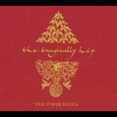 Yer favourites -  Tragically Hip (Musical group)