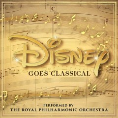 Disney Goes Classical -  Royal Philharmonic Orchestra