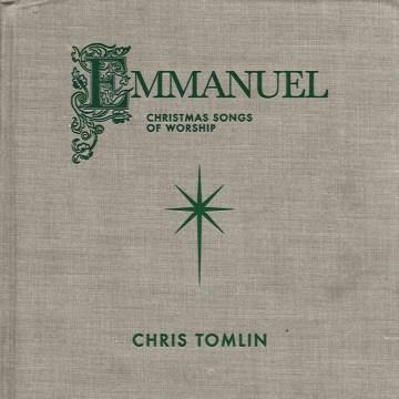 Emmanuel: Christmas Songs of Worship - Chris Tomlin
