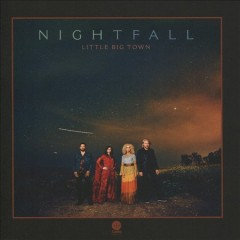 Nightfall - performer.composer Little Big Town (Musical group)