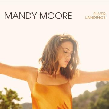 Silver Landings - Mandy Moore
