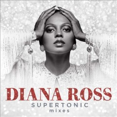 Supertonic : mixes - Diana Ross