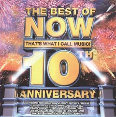 The best of now that's what I call music! : 10th anniversary.