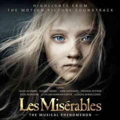 Les misérables : the musical phenomenon : highlights from the motion picture soundtrack