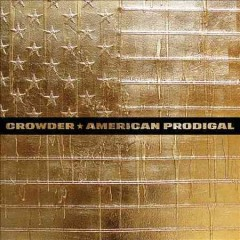 American prodigal - David Crowder