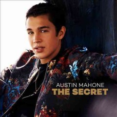 The secret [sound recording] - Austin Mahone