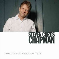 The ultimate collection - Steven Curtis Chapman