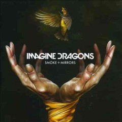 Smoke + mirrors - composer Imagine Dragons (Musical group)
