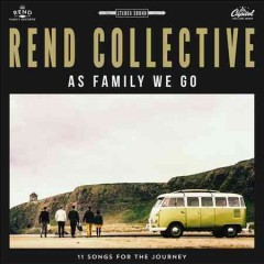 As Family We Go -  Rend Collective Experiment