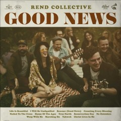 Good news - performer Rend Collective (Musical group)