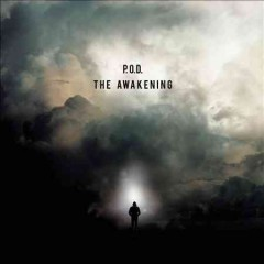 The awakening - composer P.O.D. (Musical group)