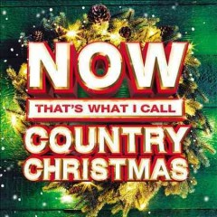 Now that's what I call country Christmas : 30 holiday classics from the superstars of country music.