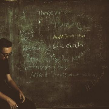 Mr. Misunderstood - Eric (Singer) Church