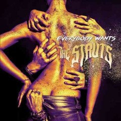 Everybody wants -  Struts (Musical group)