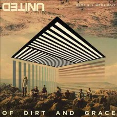 Of dirt and grace : live from the land -  Hillsong United (Musical group)