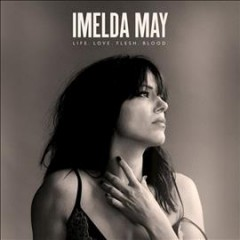 Life. Love. Flesh. Blood. - Imelda May
